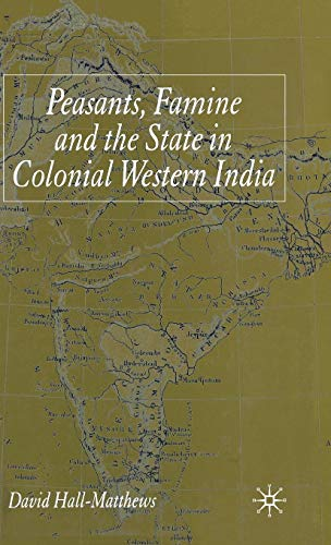 peasants-famine-and-the-state-in-colonial-western-india
