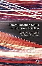 Communication Skills for Nursing Practice by…