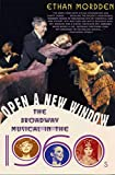 Mordden, Ethan: Open a New Window: The Broadway Musical in the 1960s