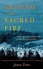 Around the Sacred Fire: Native Religious…