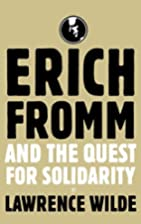 Erich Fromm and the Quest for Solidarity by…