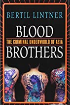 Blood Brothers: The Criminal Underworld of…