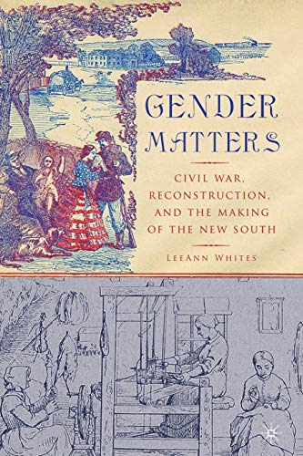 gender-matters-civil-war-reconstruction-and-the-making-of-the-new-south