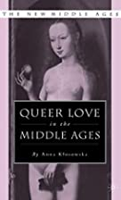 Queer Love in the Middle Ages (New Middle…