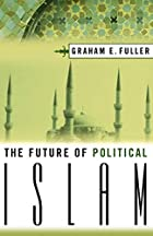 The Future of Political Islam by Graham E.…