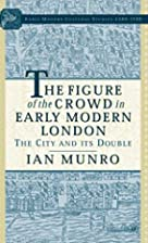The Figure of the Crowd in Early Modern…