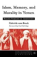 Islam, Memory and Morality in Yemen: Ruling…