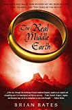 Bates, Brian: The Real Middle Earth: Exploring the Magic and Mystery of the Middle Ages, J. R. R. Tolkien, and The Lord of the Rings