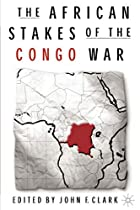 The African Stakes of the Congo War by John&hellip;