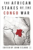 The African Stakes of the Congo War by John…