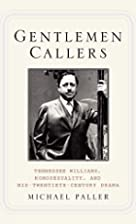 Gentlemen Callers: Tennessee Williams,…
