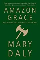 Amazon Grace: Re-Calling the Courage to Sin…