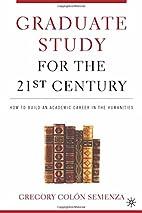 Graduate Study for the Twenty-First Century:…