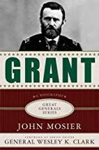 Grant (Great Generals) by John Mosier