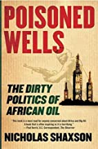 Poisoned Wells: The Dirty Politics of…