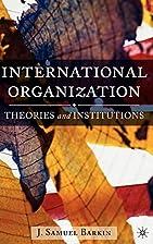 International Organization: Theories and…
