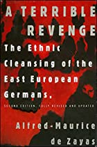 A Terrible Revenge: The Ethnic Cleansing of…