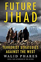 Future Jihad: Terrorist Strategies against…