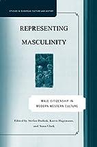 Representing Masculinity: Male Citizenship…