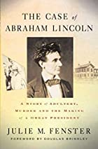The Case of Abraham Lincoln: A Story of…