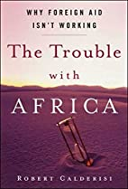 The Trouble with Africa: Why Foreign Aid…