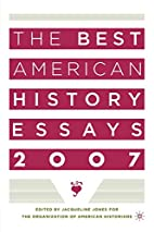 The Best American History Essays 2007 by…