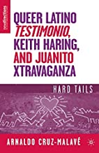 Queer Latino Testimonio, Keith Haring, and…