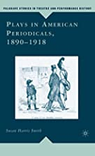 Plays in American Periodicals, 1890-1918…