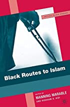 Black Routes to Islam (Critical Black&hellip;