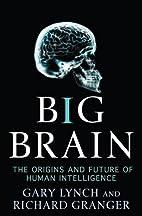 Big Brain: The Origins and Future of Human…