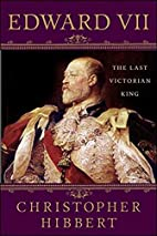 Edward VII: The Last Victorian King by…