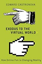 Exodus to the Virtual World: How Online Fun…