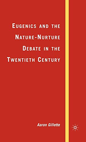 eugenics-and-the-nature-nurture-debate-in-the-twentieth-century-palgrave-studies-in-the-history-of-science-and-technology