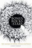 Turney, Chris: Bones, Rocks, and Stars: The Science of When Things Happened