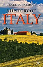 A History of Italy by Claudia Baldoli