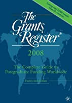 The Grants Register 2008: The Complete Guide…