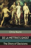 Nunn, Chris: De La Mettrie's Ghost: The Story of Decisions