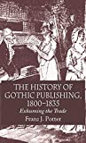 Potter, Franz J.: The History of Gothic Publishing 1800-1835: Exhuming the Trade