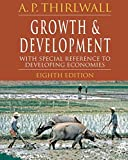Thirlwall, A. P.: Growth and Development, Eighth Edition: With Special Reference to Developing Economies