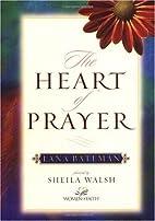 The Heart of Prayer by Lana Bateman