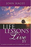 Hagee, John: Life Lessons to Live By: 52 Weeks of God&#39;s Keys to Personal Success