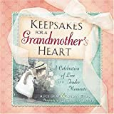 Gray, Alice: Keepsakes for a Grandmother's Heart: A Celebration of Love and Tender Moments