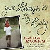 Evans, Sara: You'll Always Be My Baby