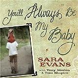 Evans, Sara: You'll Always Be My Baby