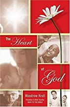 The Heart of God by Dr. Woodrow Kroll