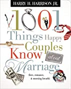 1001 Things Happy Couples Know About…