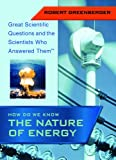 Greenberger, Robert: How Do We Know the Nature of Energy (Great Scientific Questions and the Scientists Who Answered Them)