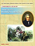 A Historical Atlas of America's Manifest…