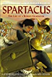 Shone, Rob: Spartacus: The Life Of A Roman Gladiator (Graphic Nonfiction)