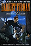 Shone, Rob: Harriet Tubman: The Life Of An African-american Abolitionist (Graphic Nonfiction)
